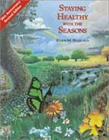Staying Healthy with the Seasons by Elson M. Haas. M.D.